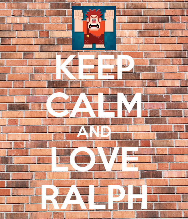 KEEP CALM AND LOVE RALPH