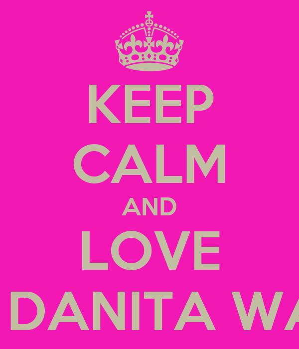 KEEP CALM AND LOVE RAMA DANITA WAHDINI