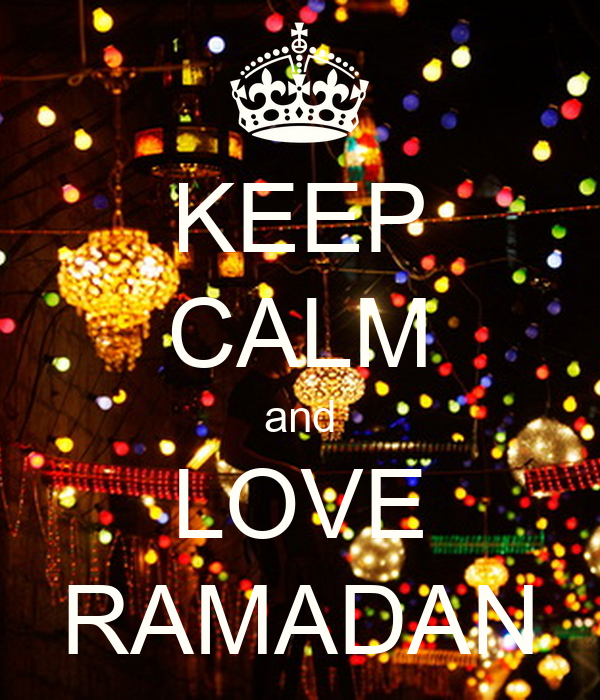KEEP CALM and LOVE RAMADAN