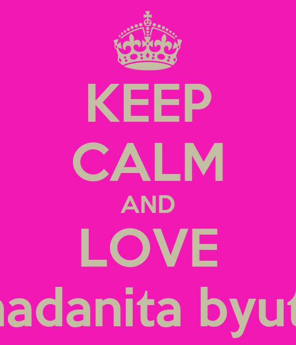 KEEP CALM AND LOVE Ramadanita byutifull