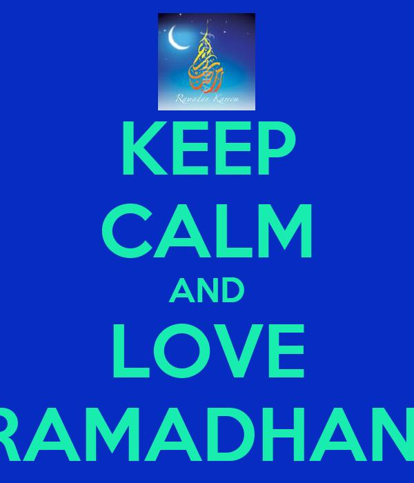 KEEP CALM AND LOVE RAMADHAN!