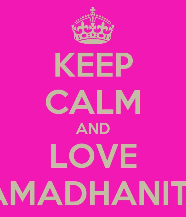 KEEP CALM AND LOVE RAMADHANITA