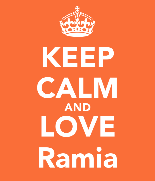 KEEP CALM AND LOVE Ramia