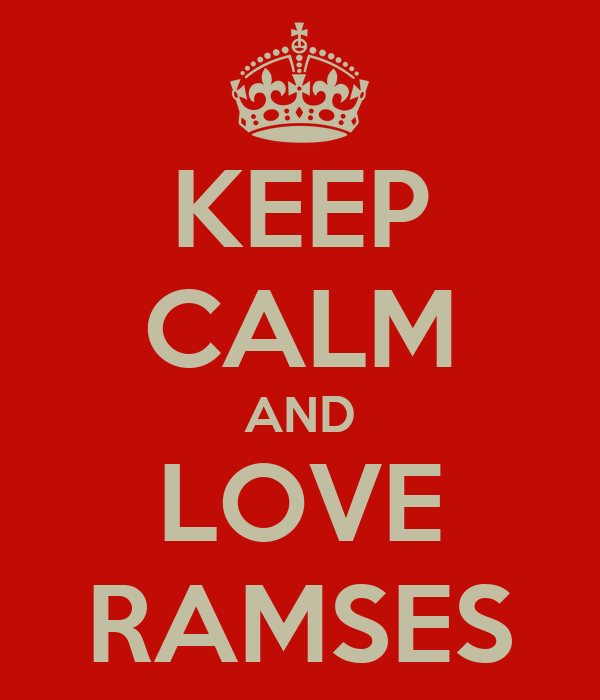 KEEP CALM AND LOVE RAMSES
