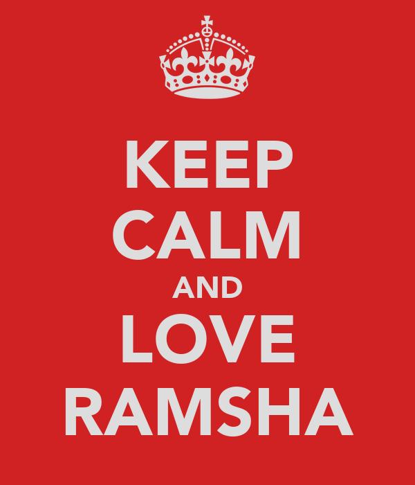 KEEP CALM AND LOVE RAMSHA
