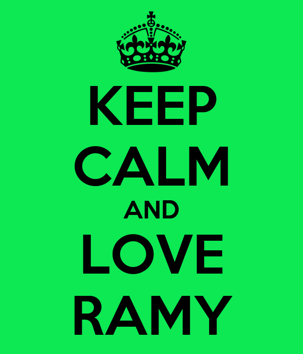 KEEP CALM AND LOVE RAMY