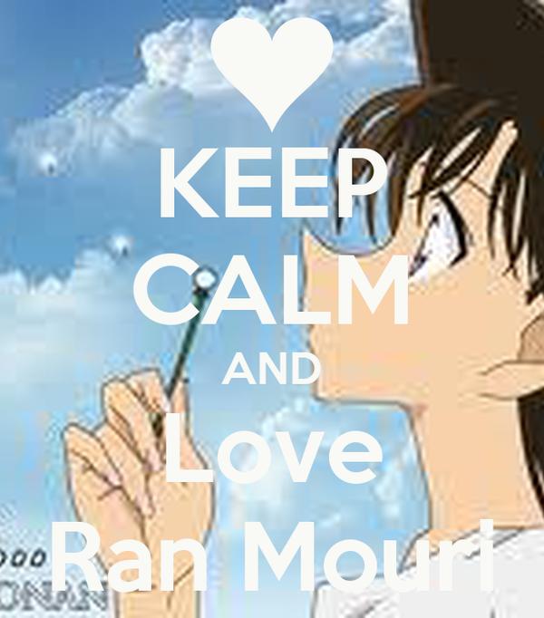 KEEP CALM AND Love Ran Mouri