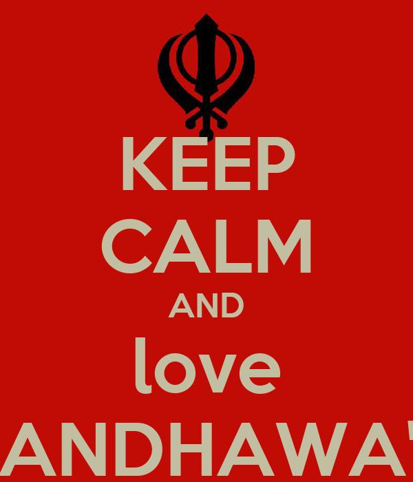 KEEP CALM AND love RANDHAWA'S