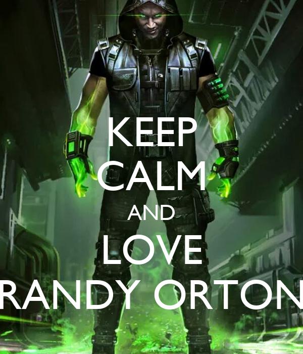 KEEP CALM AND LOVE RANDY ORTON