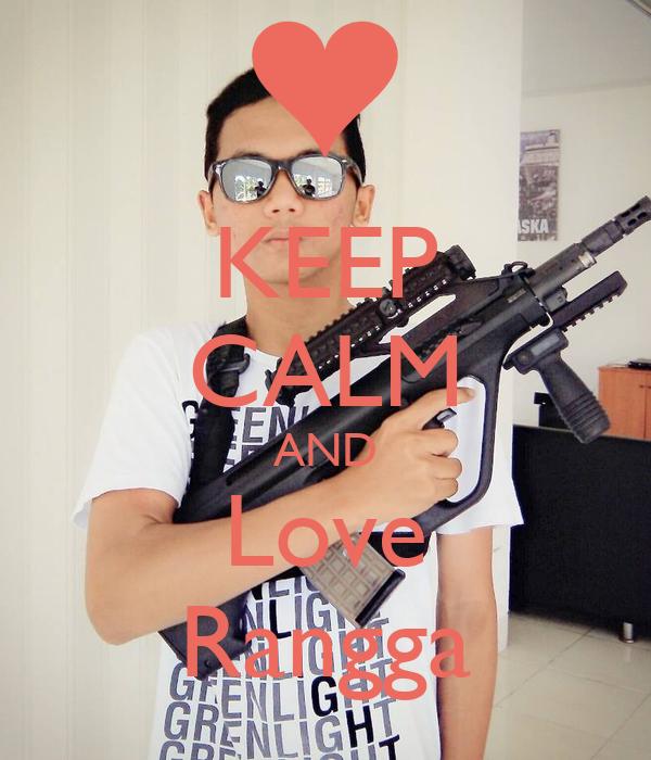 KEEP CALM AND Love Rangga