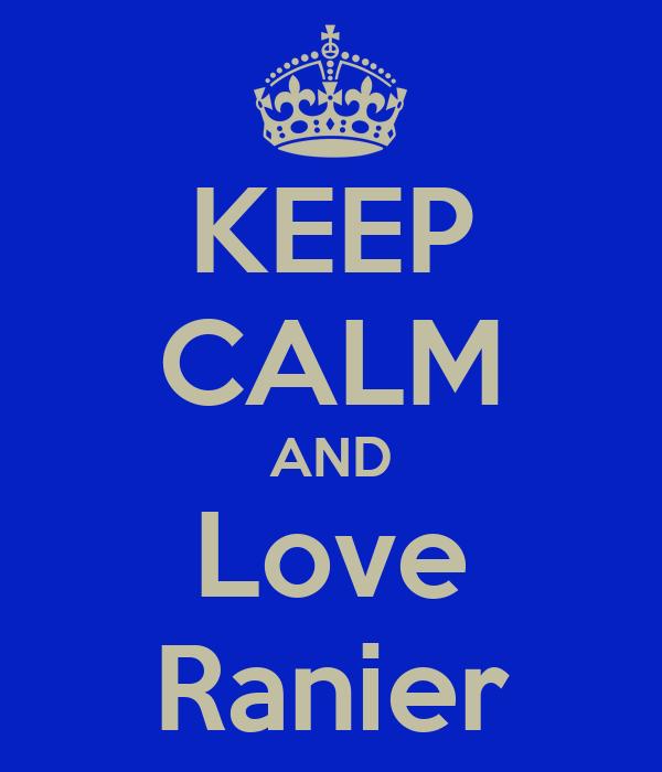 KEEP CALM AND Love Ranier