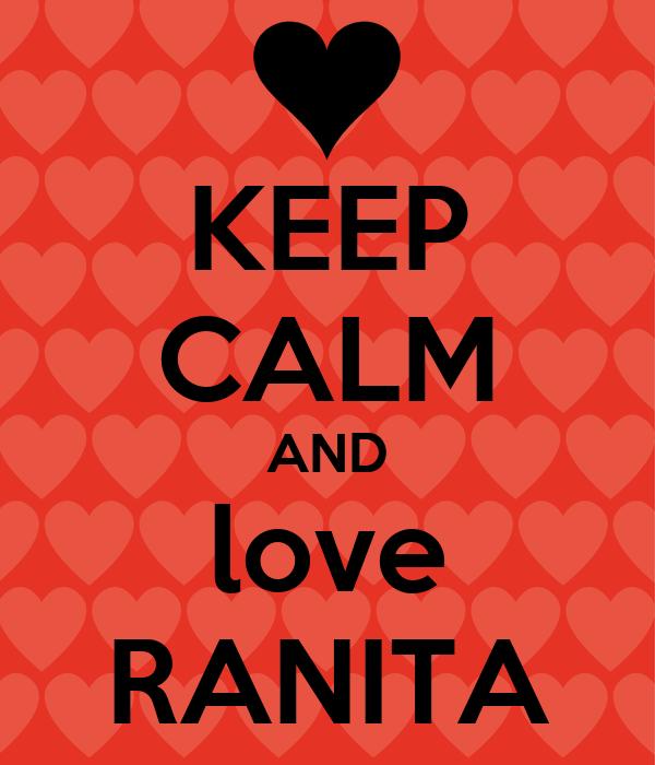 KEEP CALM AND love RANITA