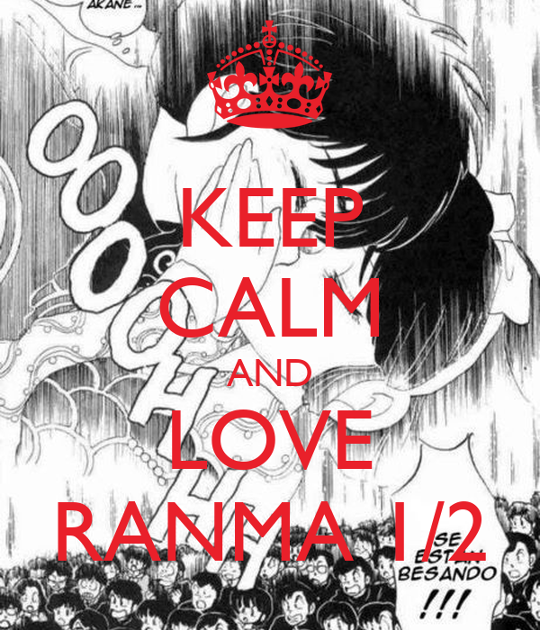 KEEP CALM AND LOVE RANMA 1/2