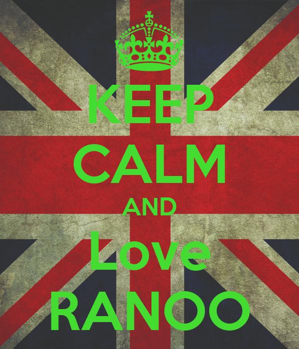 KEEP CALM AND Love RANOO