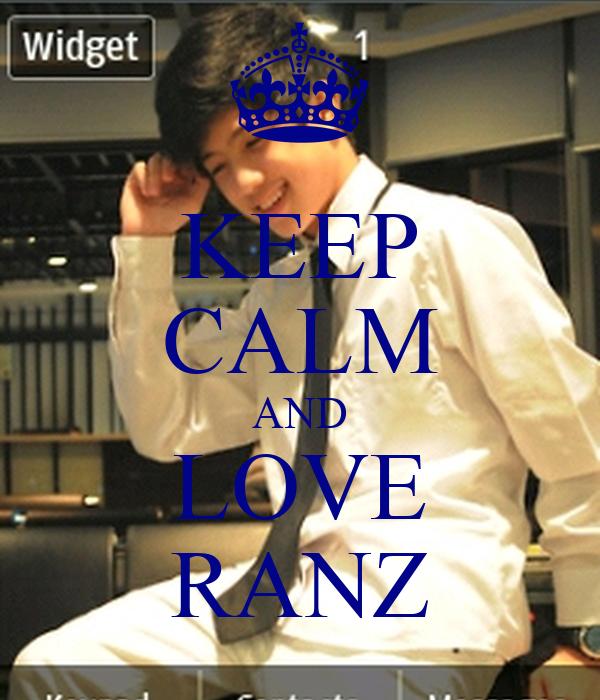 KEEP CALM AND LOVE RANZ