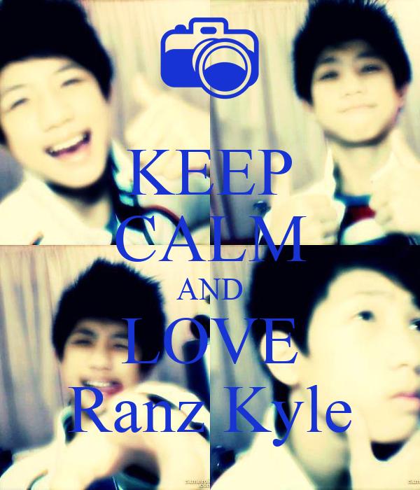 KEEP CALM AND LOVE Ranz Kyle