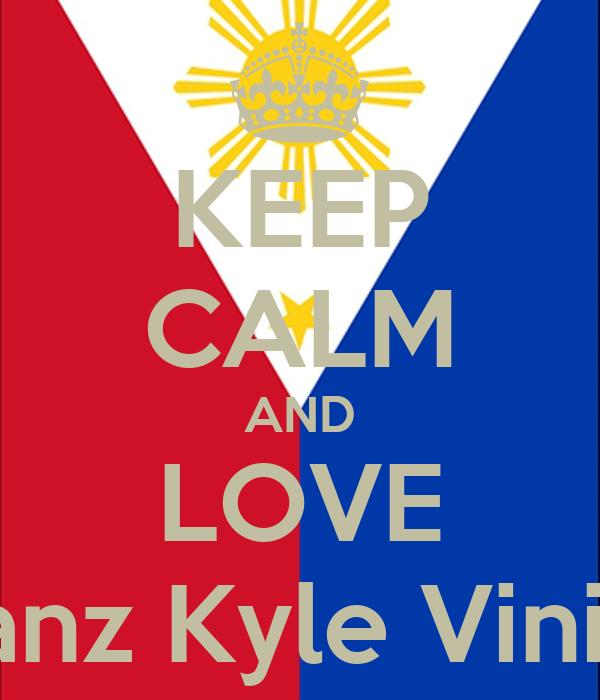 KEEP CALM AND LOVE Ranz Kyle Viniel
