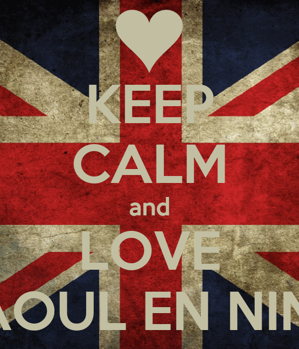 KEEP CALM and LOVE RAOUL EN NINO