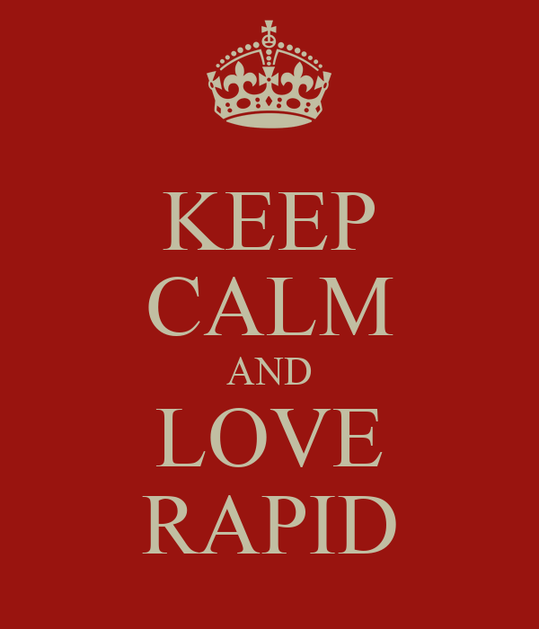 KEEP CALM AND LOVE RAPID