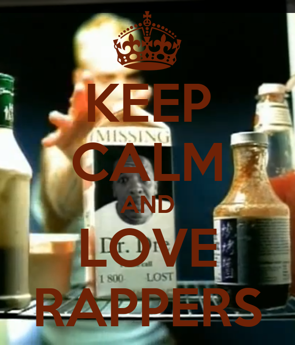 KEEP CALM AND LOVE RAPPERS