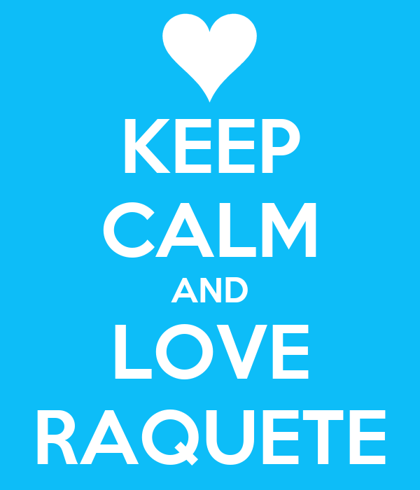 KEEP CALM AND LOVE RAQUETE