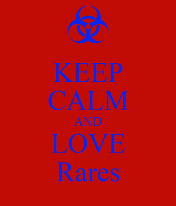 KEEP CALM AND LOVE Rares