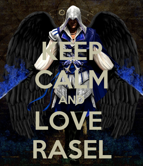 KEEP CALM AND LOVE  RASEL