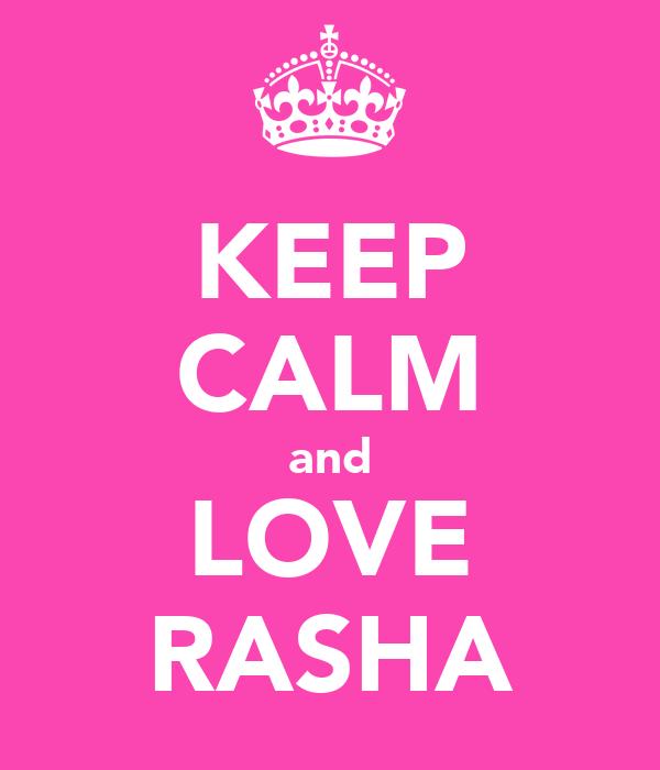KEEP CALM and LOVE RASHA
