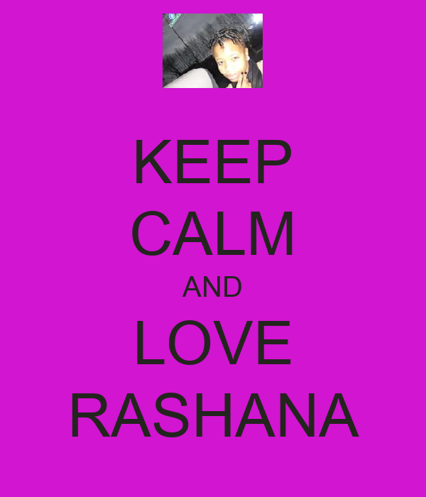 KEEP CALM AND LOVE RASHANA