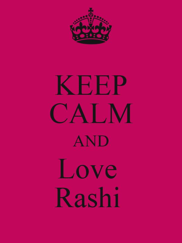 KEEP CALM AND Love  Rashi