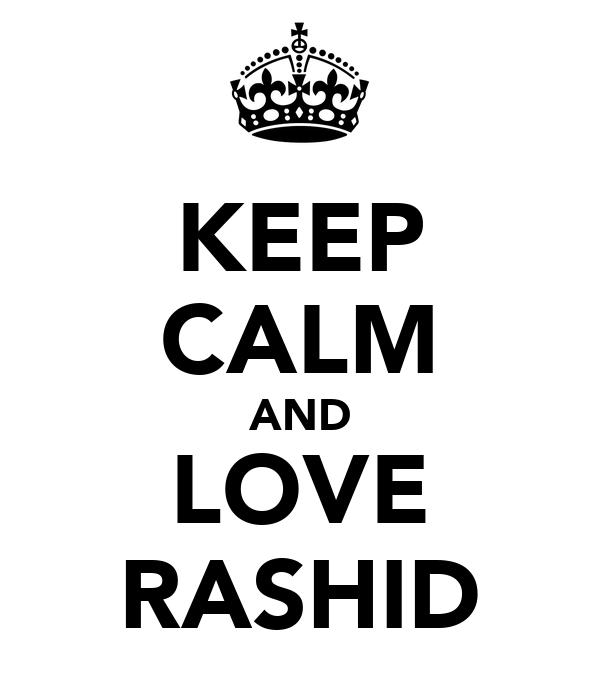 KEEP CALM AND LOVE RASHID