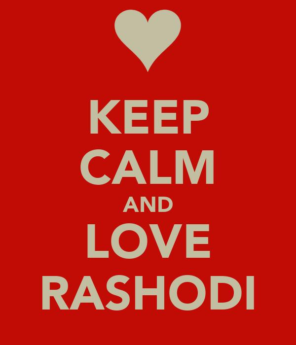 KEEP CALM AND LOVE RASHODI