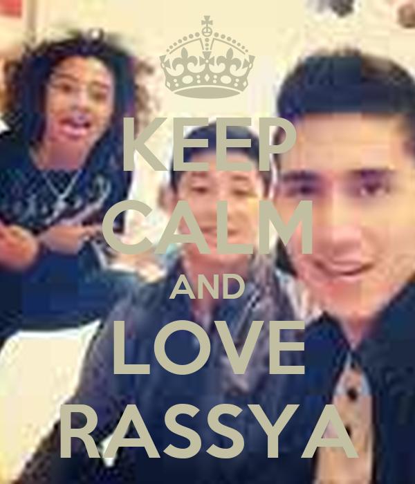 KEEP CALM AND LOVE RASSYA