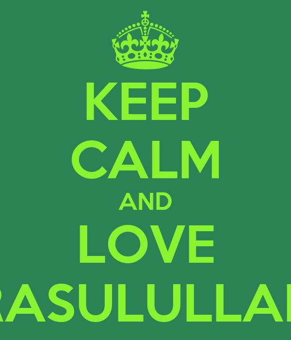 KEEP CALM AND LOVE RASULULLAH