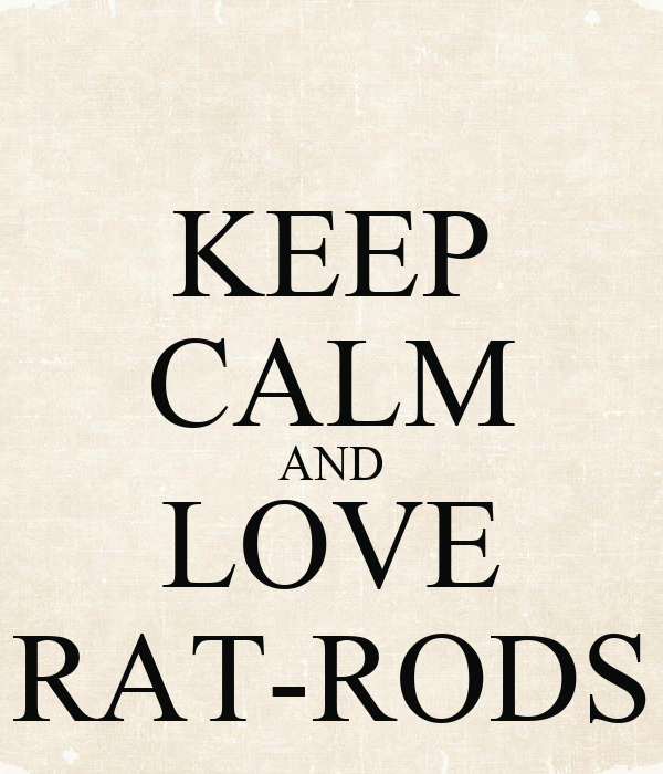 KEEP CALM AND LOVE RAT-RODS