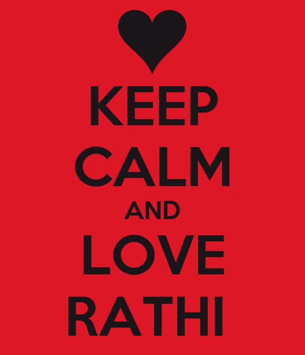 KEEP CALM AND LOVE RATHI