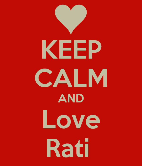 KEEP CALM AND Love Rati