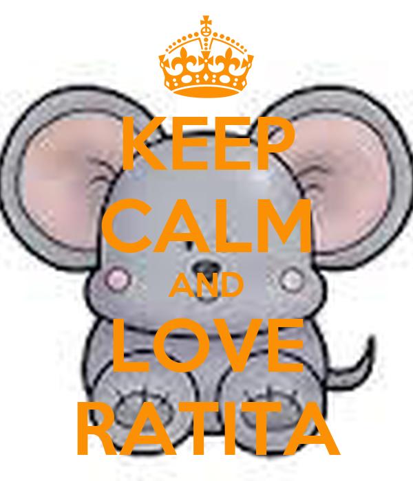 KEEP CALM AND LOVE RATITA