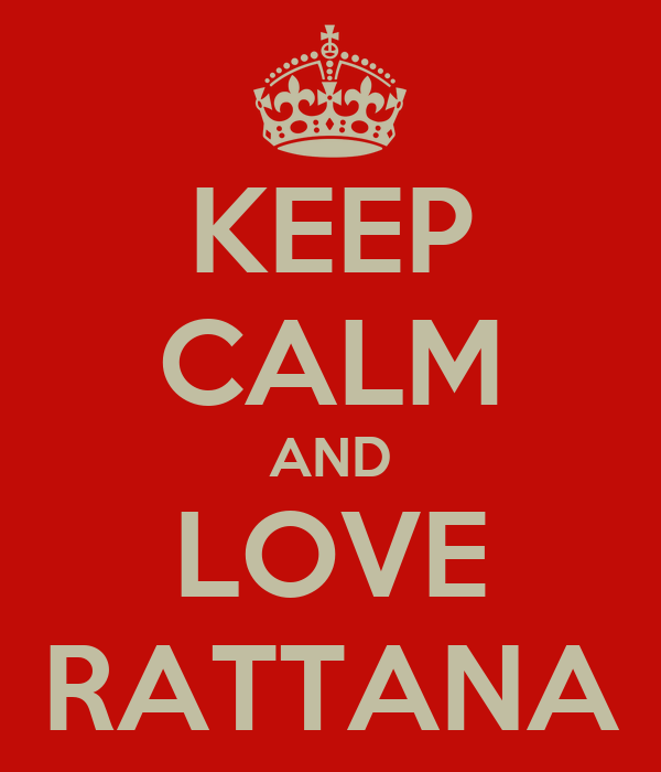 KEEP CALM AND LOVE RATTANA