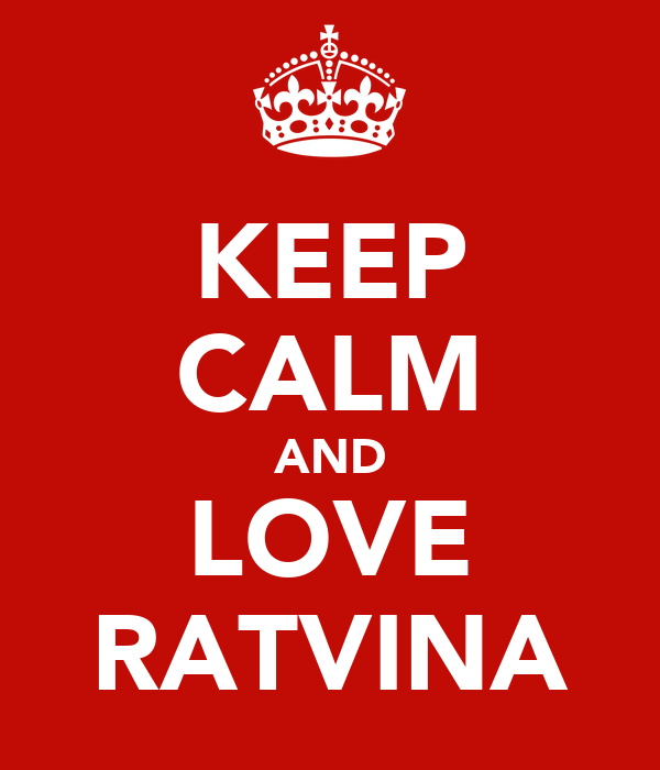 KEEP CALM AND LOVE RATVINA