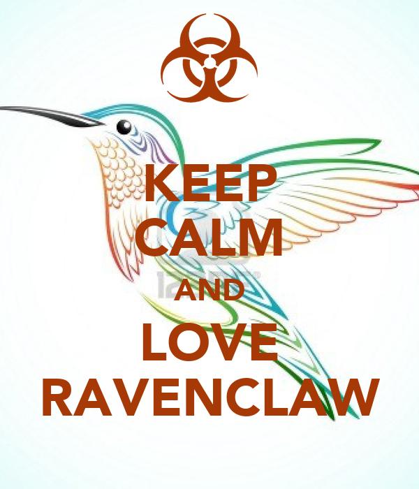 KEEP CALM AND LOVE RAVENCLAW