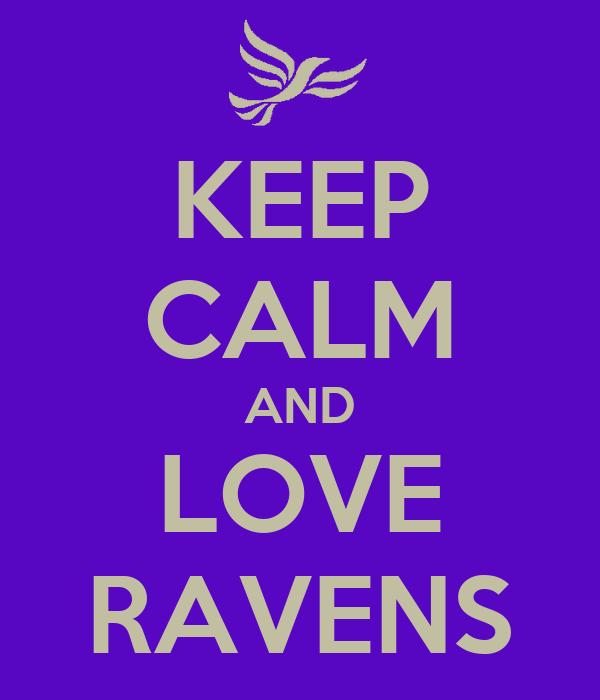 KEEP CALM AND LOVE RAVENS