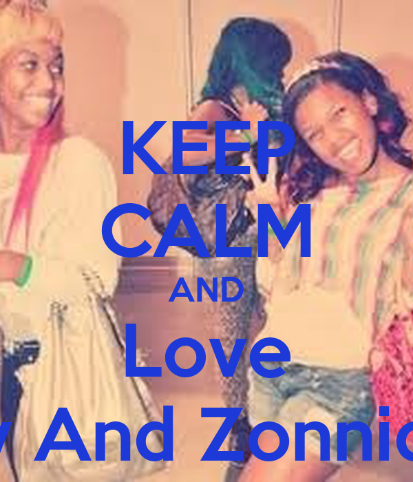 KEEP CALM AND Love Ray And Zonnique