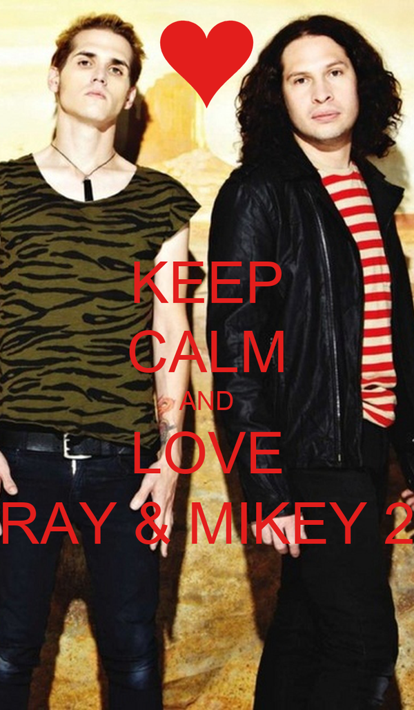 KEEP CALM AND LOVE RAY & MIKEY 2