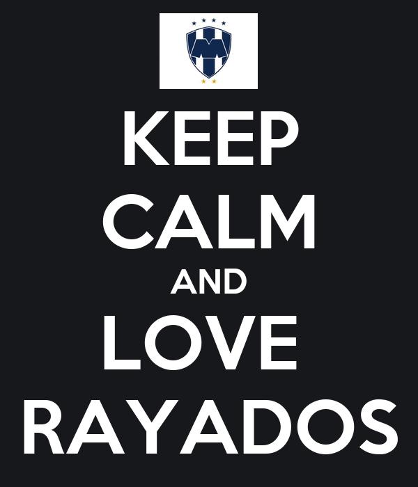 KEEP CALM AND LOVE  RAYADOS
