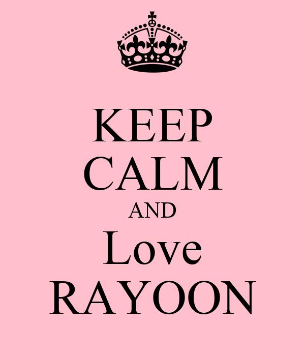 KEEP CALM AND Love RAYOON