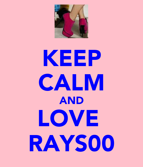 KEEP CALM AND LOVE  RAYS00