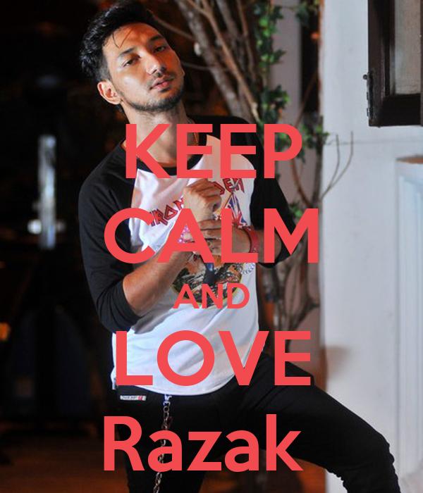 KEEP CALM AND LOVE Razak