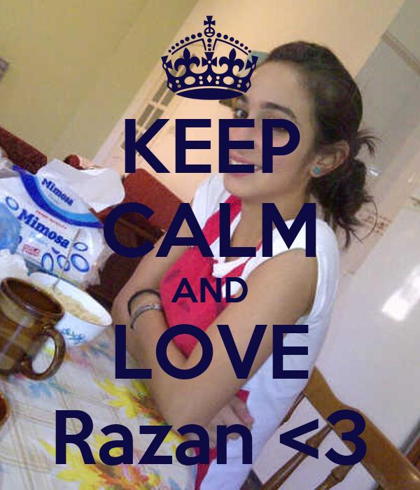 KEEP CALM AND LOVE Razan <3