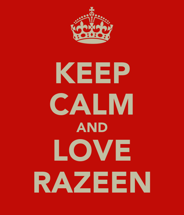 KEEP CALM AND LOVE RAZEEN